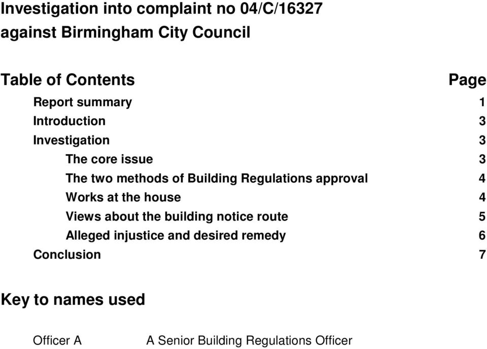 Regulations approval 4 Works at the house 4 Views about the building notice route 5 Alleged