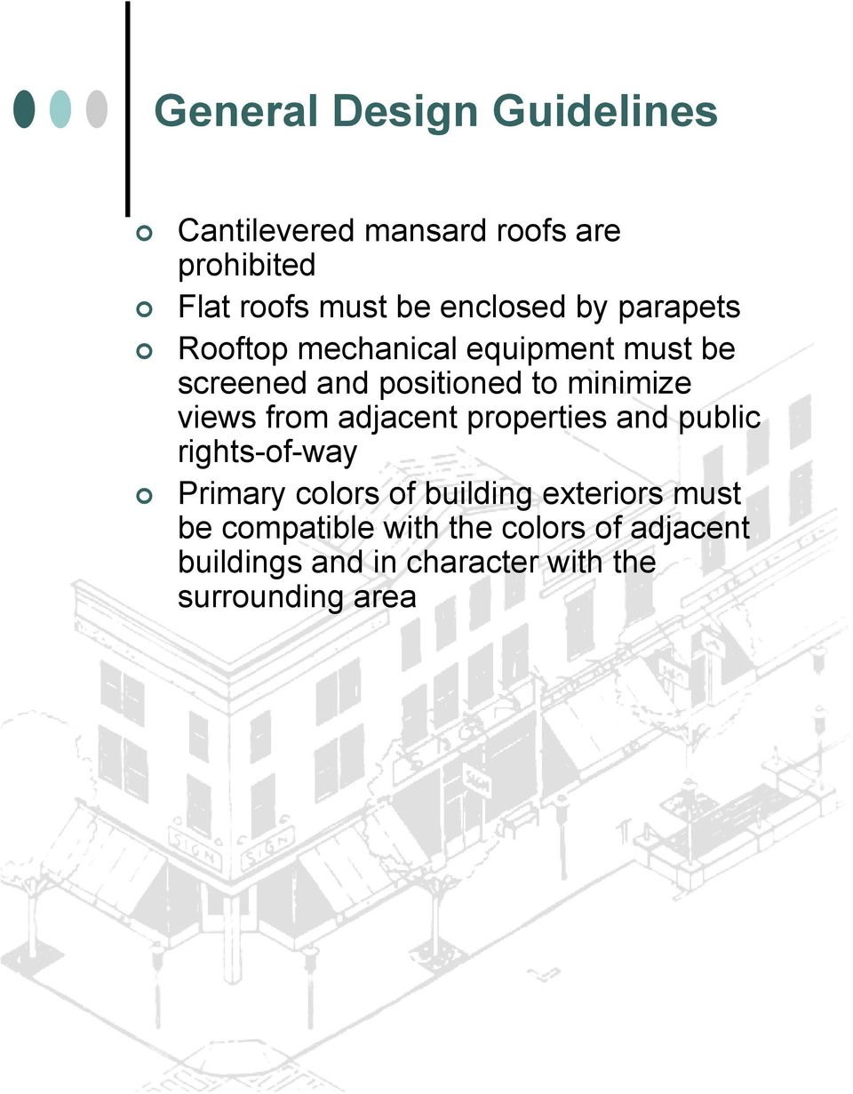 views from adjacent properties and public rights-of-way Primary colors of building exteriors