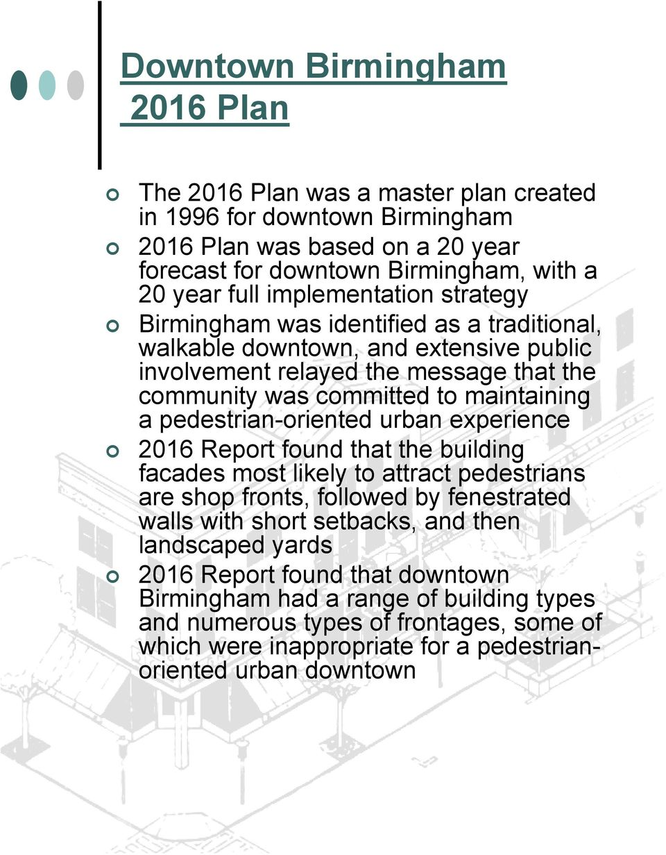 pedestrian-oriented urban experience 2016 Report found that the building facades most likely to attract pedestrians are shop fronts, followed by fenestrated walls with short setbacks, and