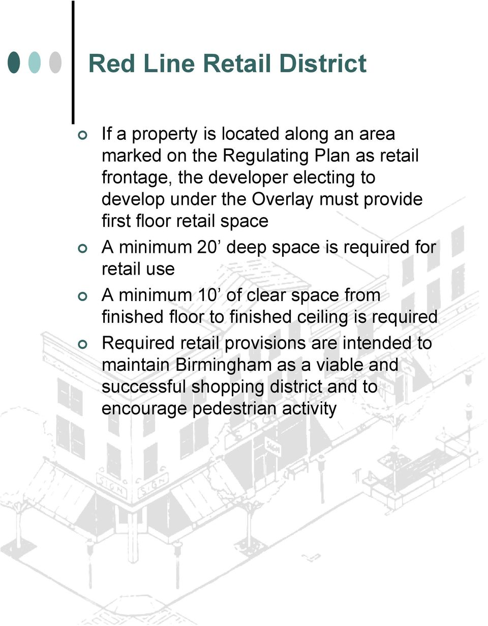 required for retail use A minimum 10 of clear space from finished floor to finished ceiling is required Required retail