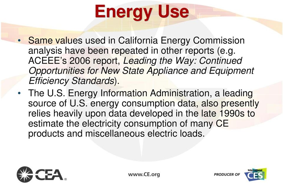 ACEEE s 2006 report, Leading the Way: Continued Opportunities for New State Appliance and Equipment Efficiency Standards).