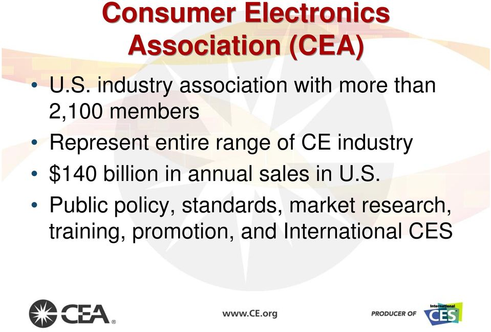 entire range of CE industry $140 billion in annual sales in U.S.