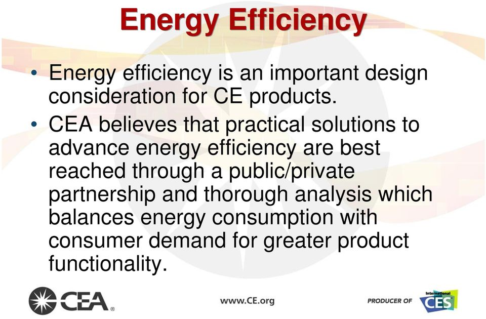 CEA believes that practical solutions to advance energy efficiency are best