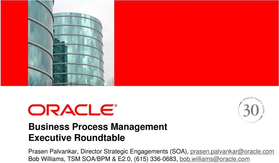 Strategic Engagements (SOA), prasen.palvankar@oracle.