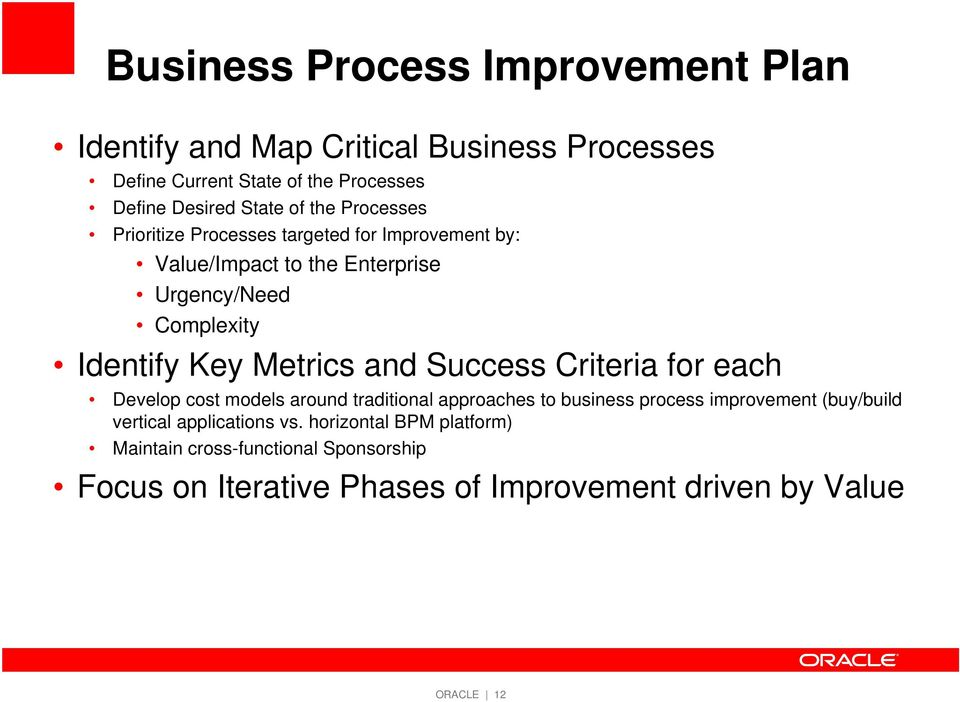 Metrics and Success Criteria for each Develop cost models around traditional approaches to business process improvement (buy/build vertical