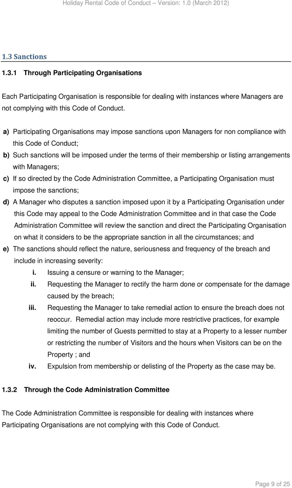 arrangements with Managers; c) If so directed by the Code Administration Committee, a Participating Organisation must impose the sanctions; d) A Manager who disputes a sanction imposed upon it by a