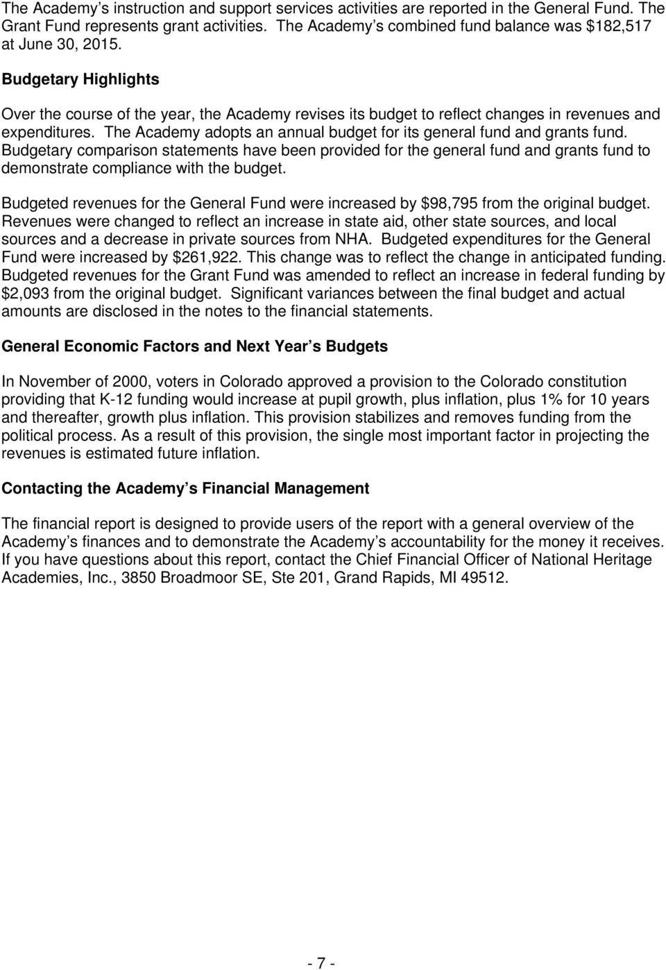 The Academy adopts an annual budget for its general fund and grants fund.