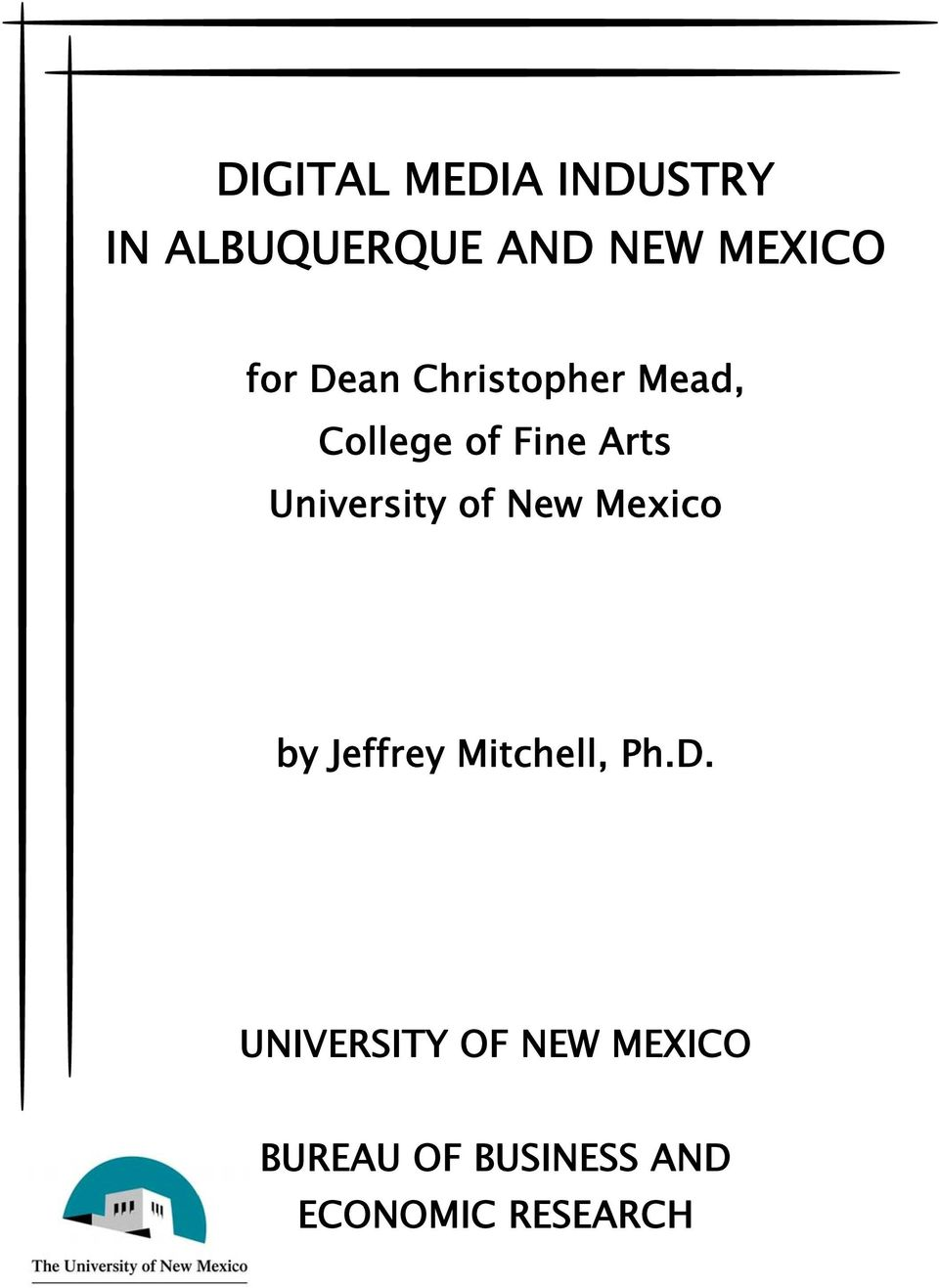 University of New Mexico by Jeffrey Mitchell, Ph.D.