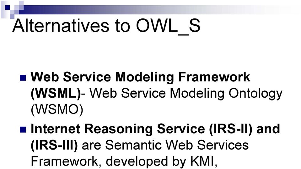 (WSMO) Internet Reasoning Service (IRS-II) and