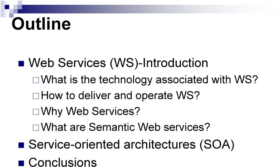 How to deliver and operate WS? Why Web Services?