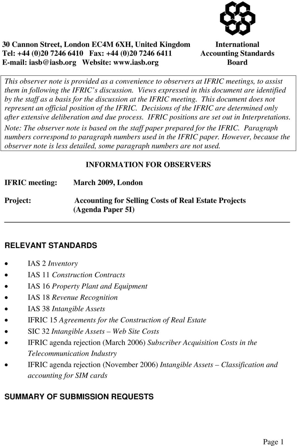 Views expressed in this document are identified by the staff as a basis for the discussion at the IFRIC meeting. This document does not represent an official position of the IFRIC.