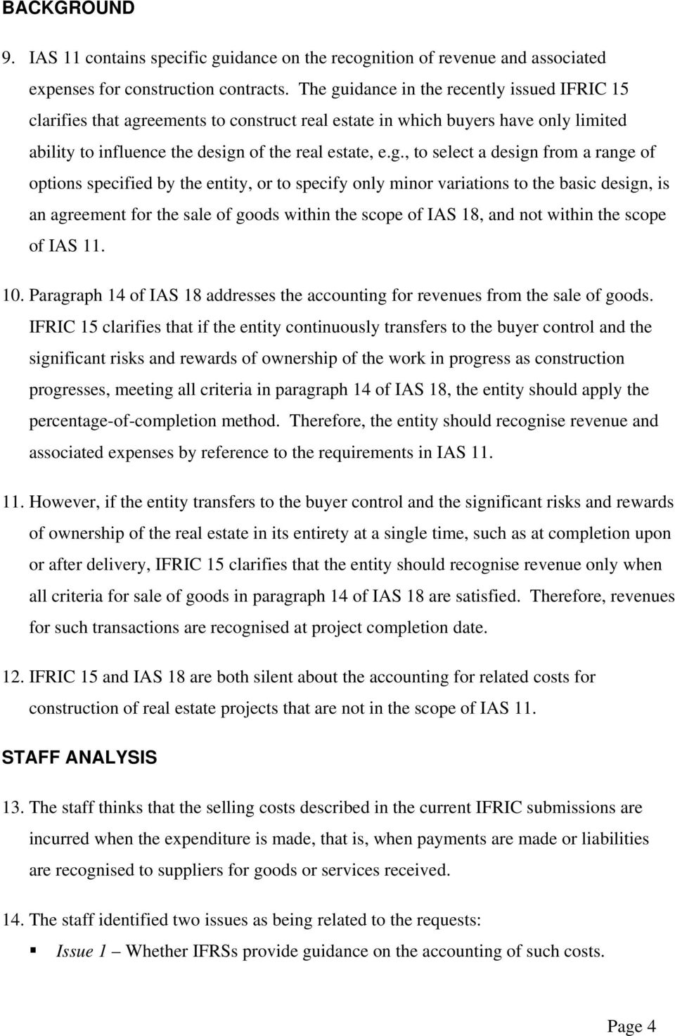 idance in the recently issued IFRIC 15 clarifies that agr