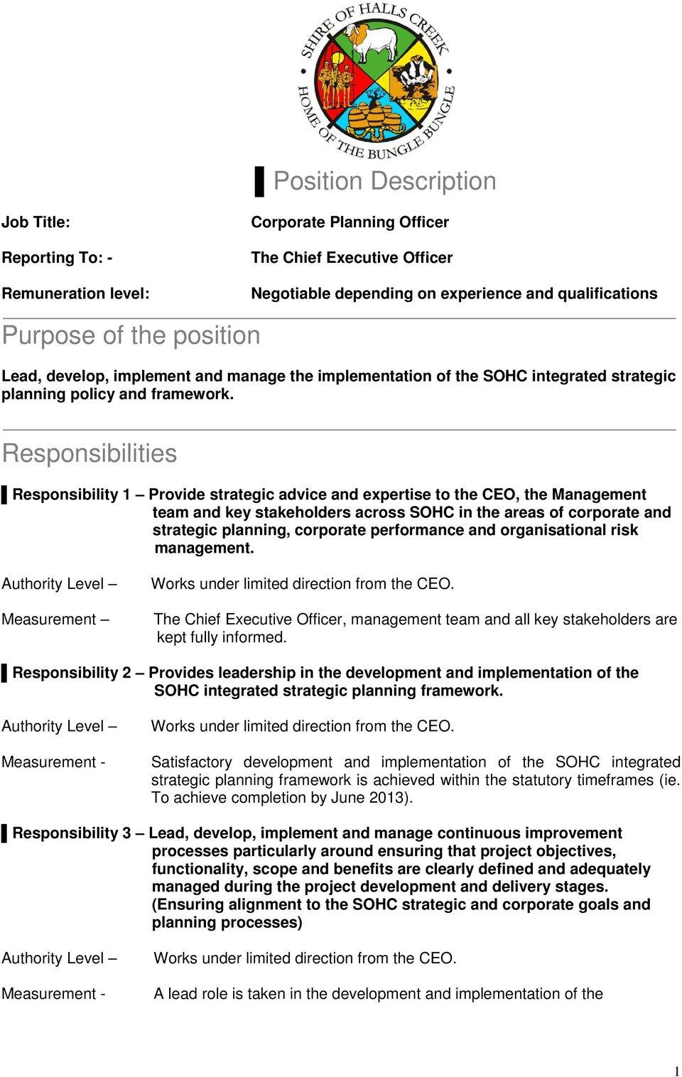 Responsibilities Responsibility 1 Provide strategic advice and expertise to the CEO, the Management team and key stakeholders across SOHC in the areas of corporate and strategic planning, corporate