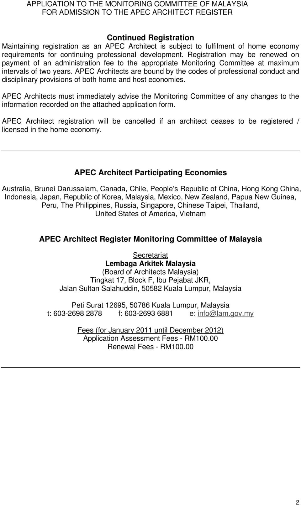 APEC Architects are bound by the codes of professional conduct and disciplinary provisions of both home and host economies.
