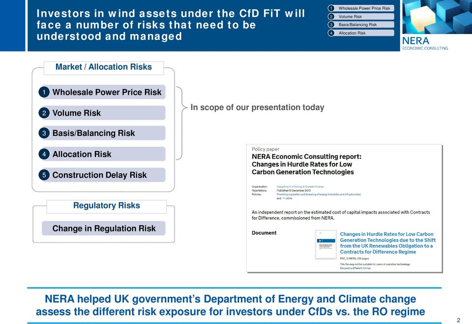 today Regulatory Risks Change in Regulation Risk NERA helped UK government s Department of