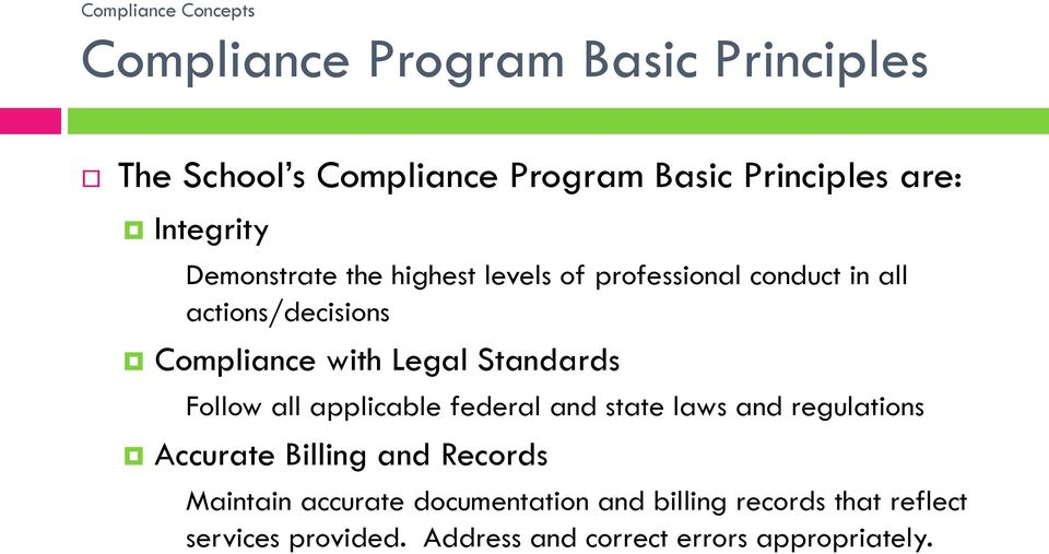 Standards Follow all applicable federal and state laws and regulations Accurate Billing and Records