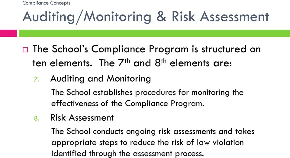 Auditing and Monitoring The School establishes procedures for monitoring the effectiveness of the