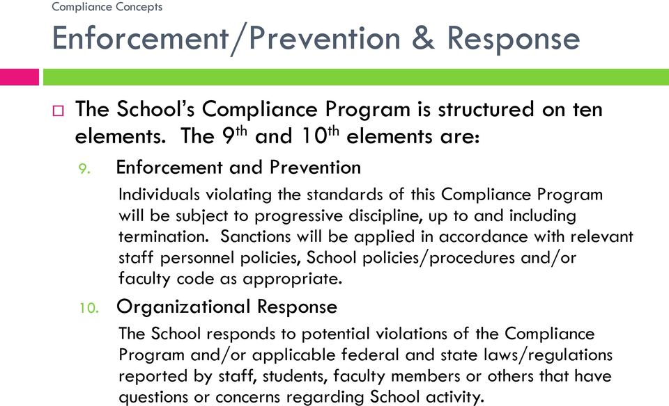 Sanctions will be applied in accordance with relevant staff personnel policies, School policies/procedures and/or faculty code as appropriate. 10.