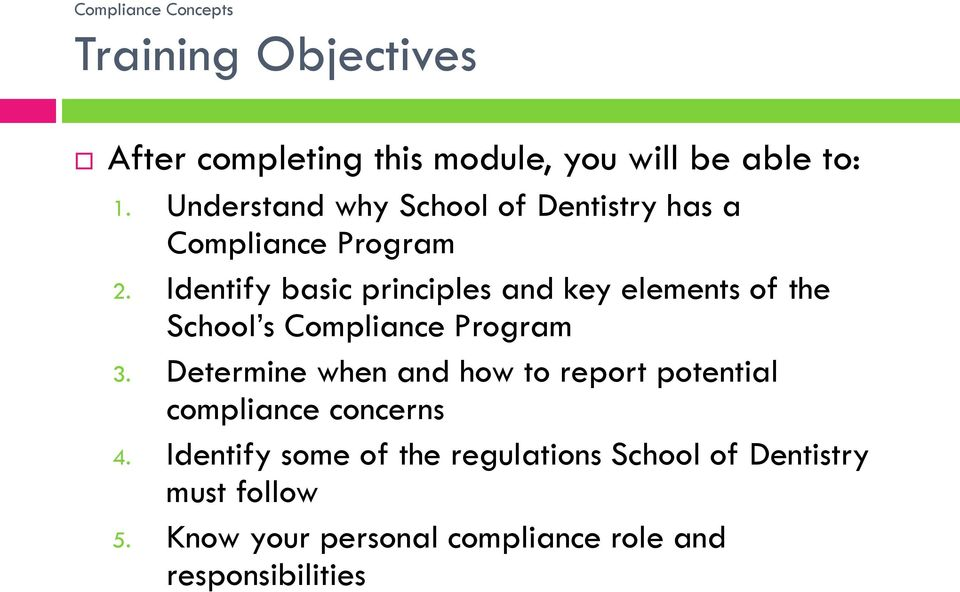 Identify basic principles and key elements of the School s Compliance Program 3.