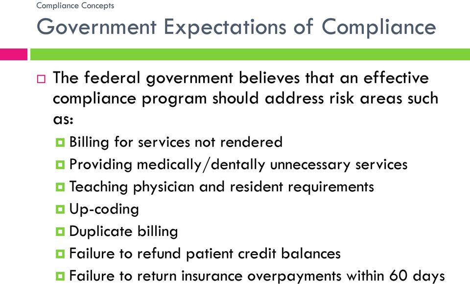 medically/dentally unnecessary services Teaching physician and resident requirements Up-coding