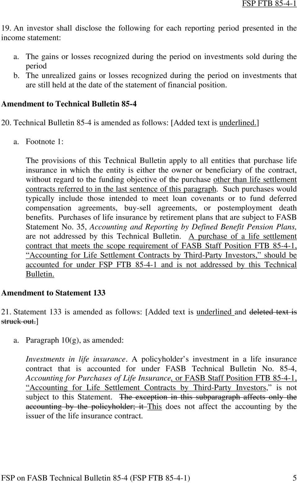Technical Bulletin 85-4 is amended as follows: [Added text is underlined.] a.