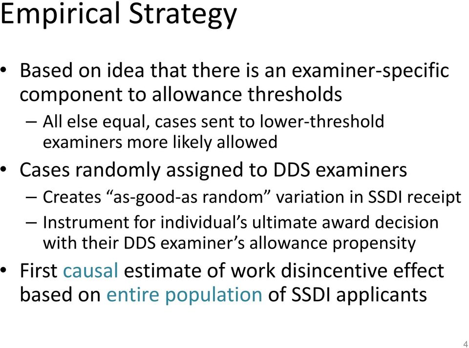 as-good-as random variation in SSDI receipt Instrument for individual s ultimate award decision with their DDS