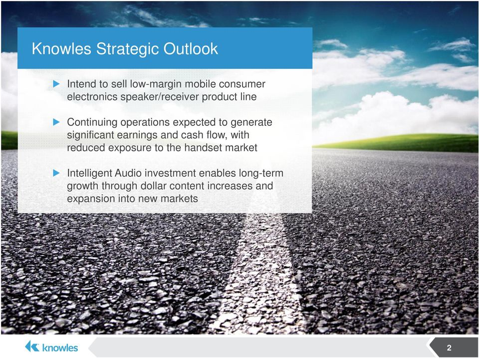 earnings and cash flow, with reduced exposure to the handset market Intelligent Audio