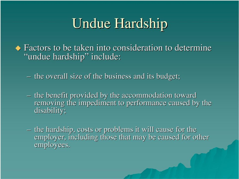 toward removing the impediment to performance caused by the disability; the hardship, costs