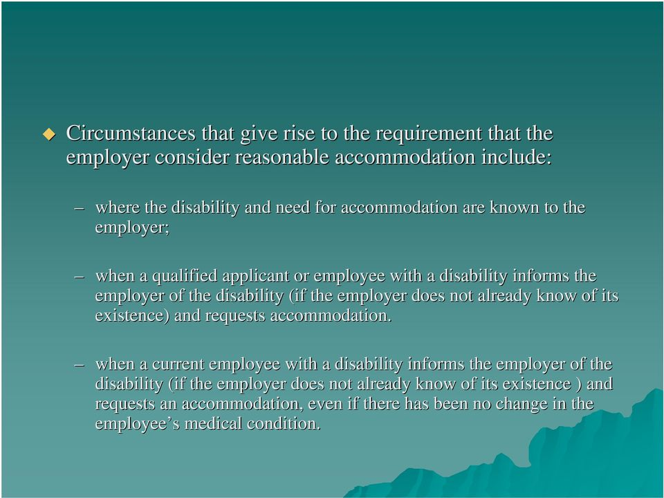 employer does not already know w of its existence) and requests accommodation.