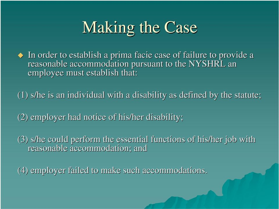 defined by the statute; (2) employer had notice of his/her disability; (3) s/he could perform the
