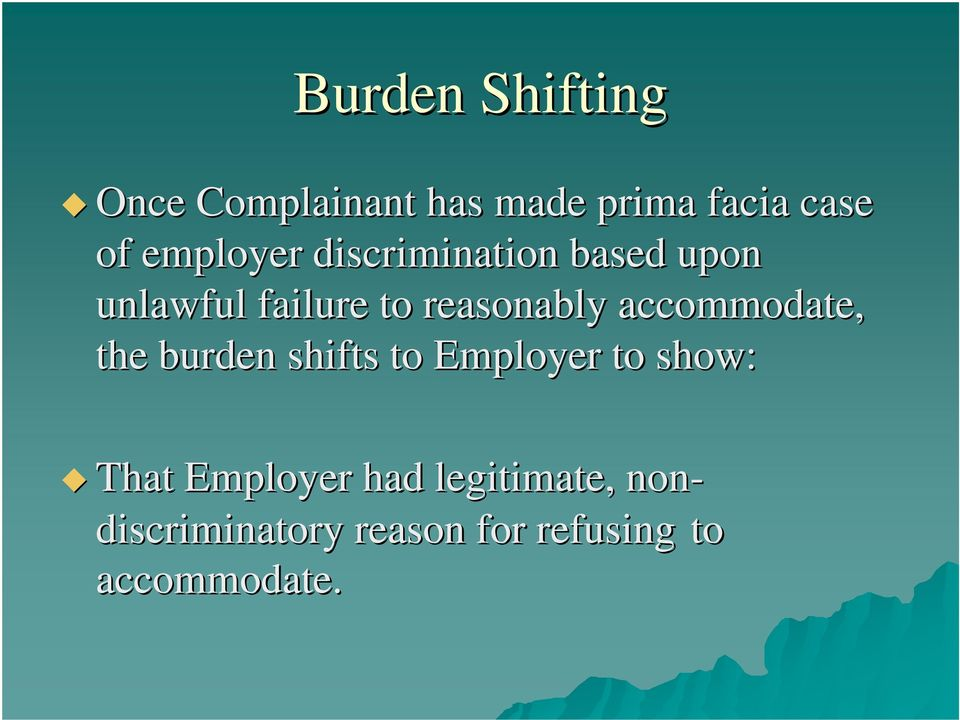 accommodate, the burden shifts to Employer to show: That Employer