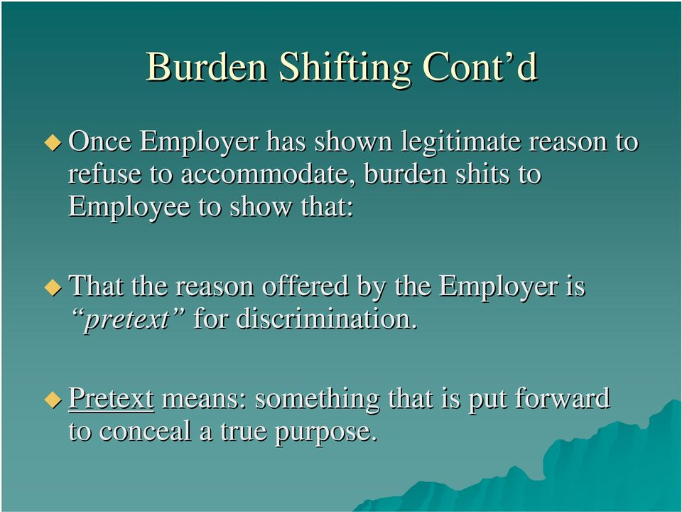 the reason offered by the Employer is pretext for discrimination.