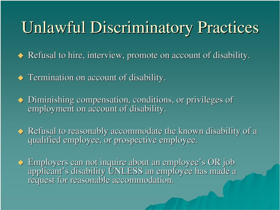 Diminishing compensation, conditions, or privileges of employment on account of disability.