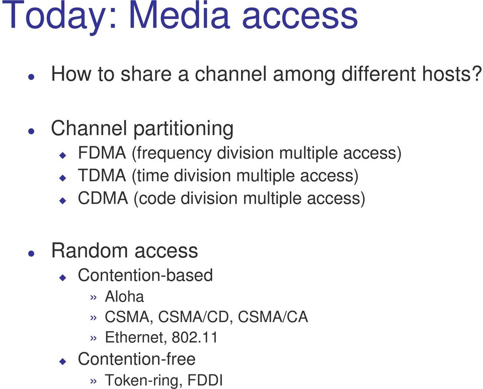division multiple access) CDMA (code division multiple access) Random access