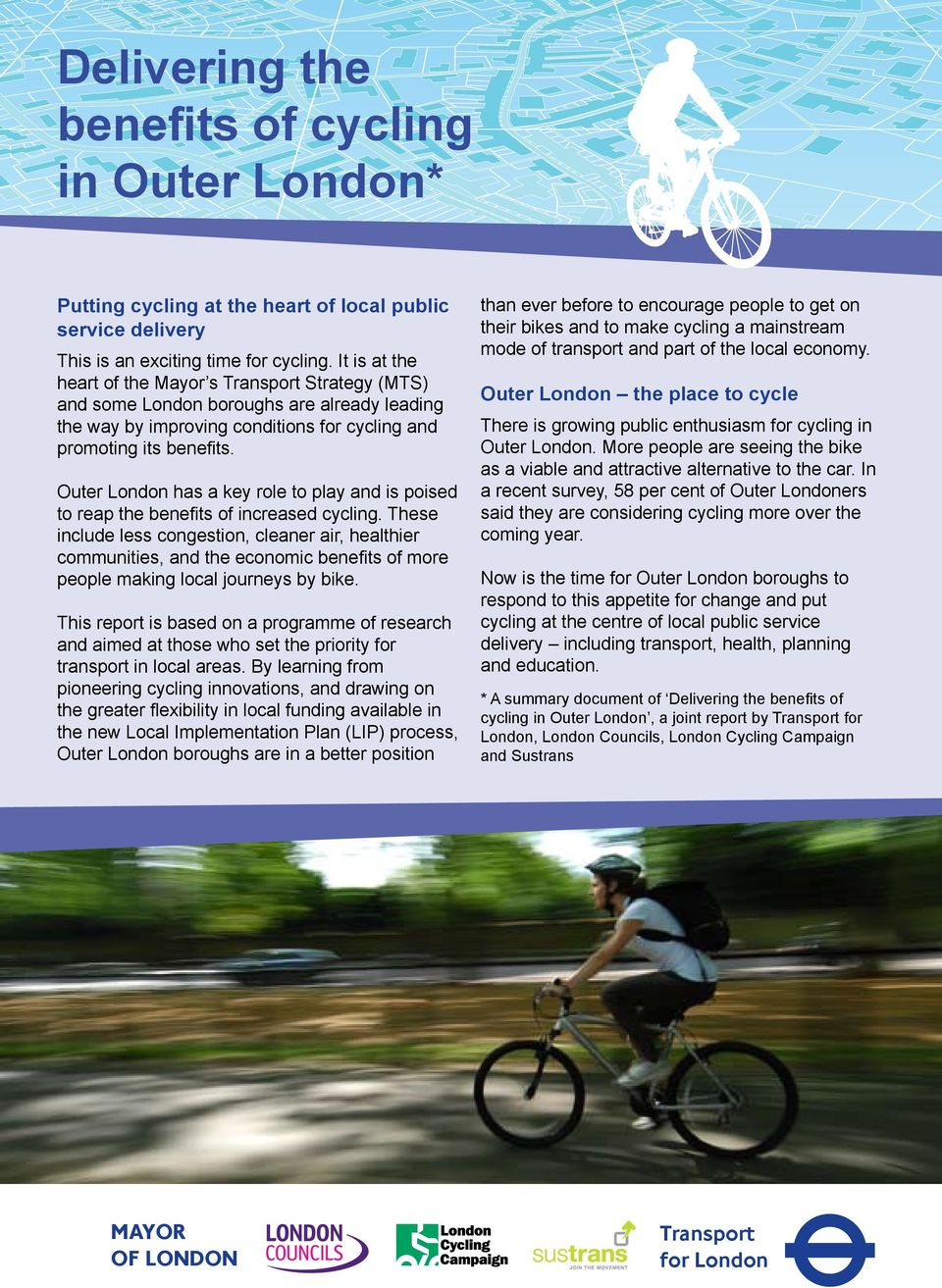 Outer London has a key role to play and is poised to reap the benefits of increased cycling.