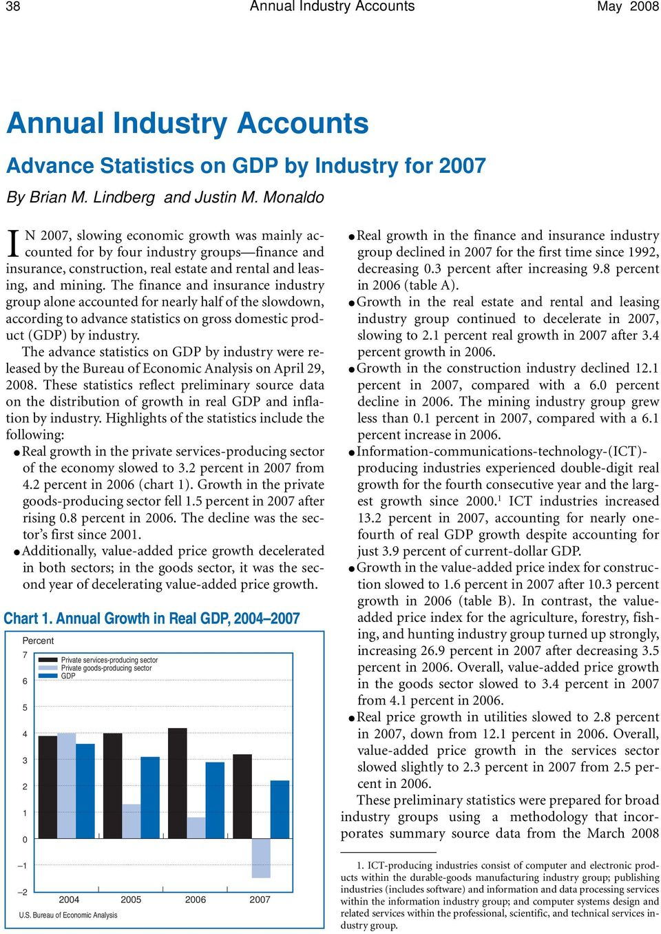 The finance and insurance industry group alone accounted for nearly half of the slowdown, according to advance statistics on gross domestic product (GDP) by industry.