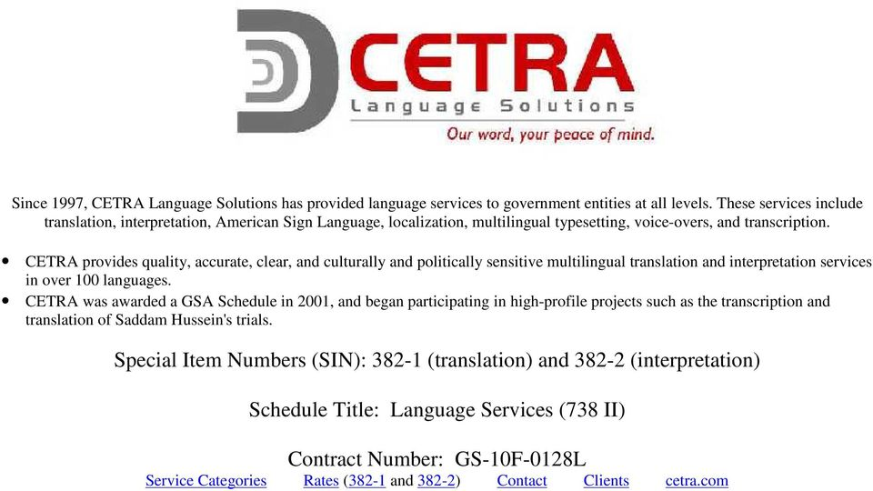 CETRA provides quality, accurate, clear, and culturally and politically sensitive multilingual translation and interpretation services in over 100 languages.