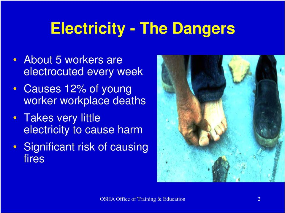 workplace deaths Takes very little electricity to cause
