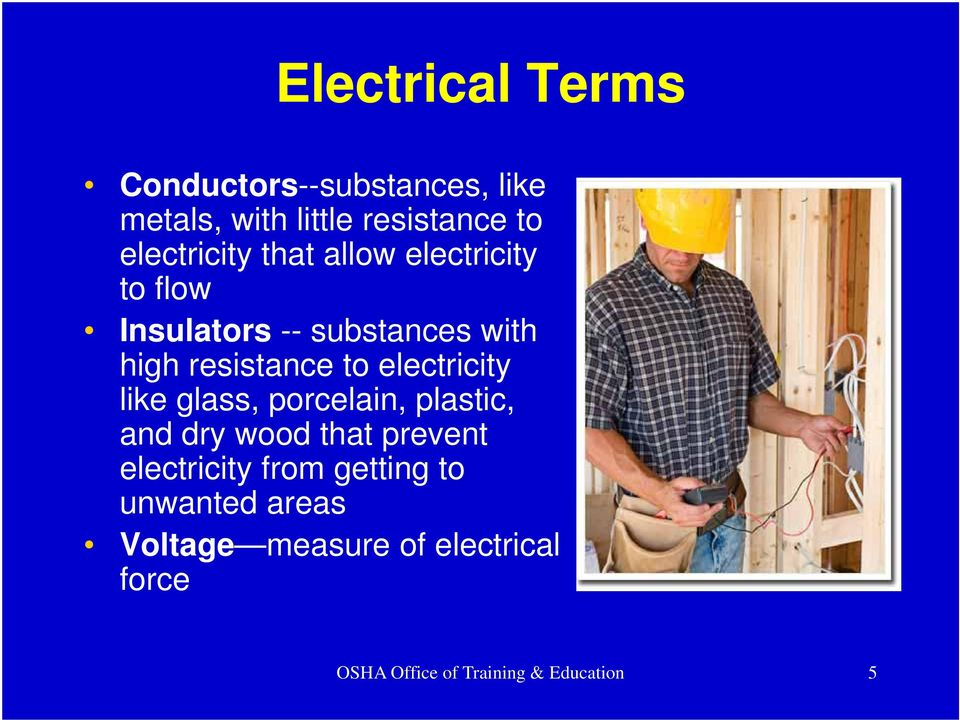 to electricity like glass, porcelain, plastic, and dry wood that prevent electricity from