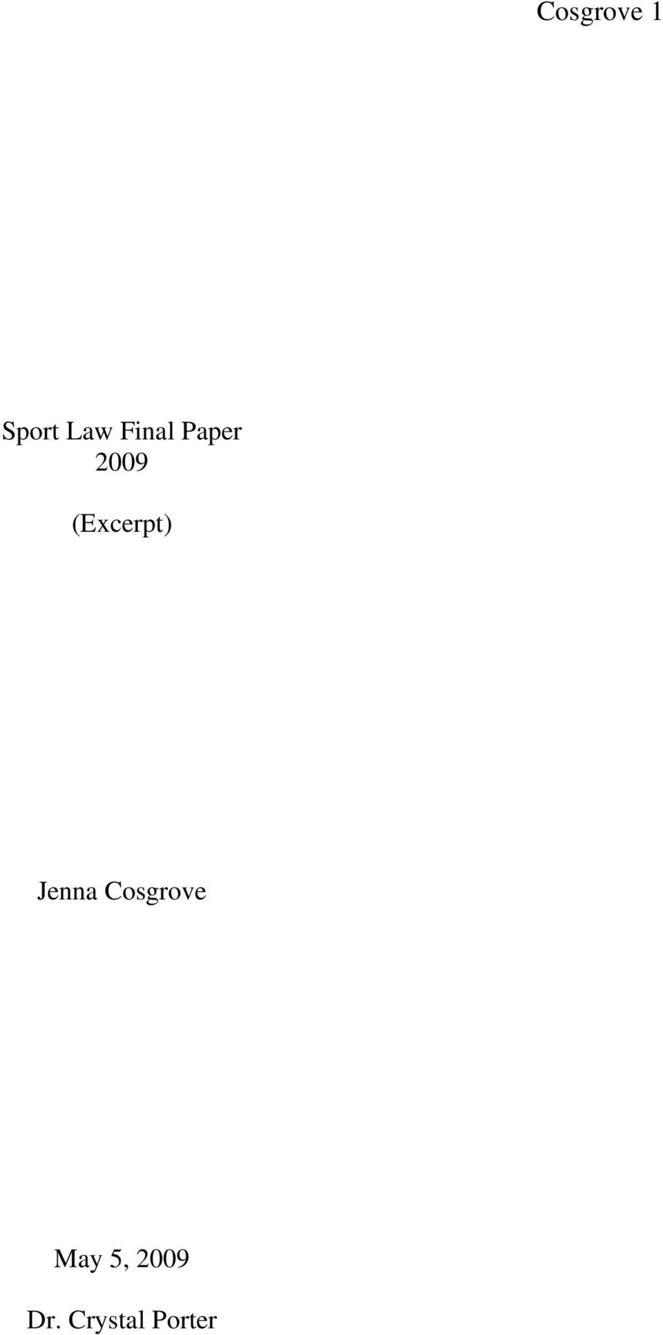 sports law final paper sports and Sports law outline fall 2001 – professor gibbens  final offer process player poses one salary and owner poses another  by voluntarily choosing to play sports – students subject themselves to level of regulation higher than that applied to other students.