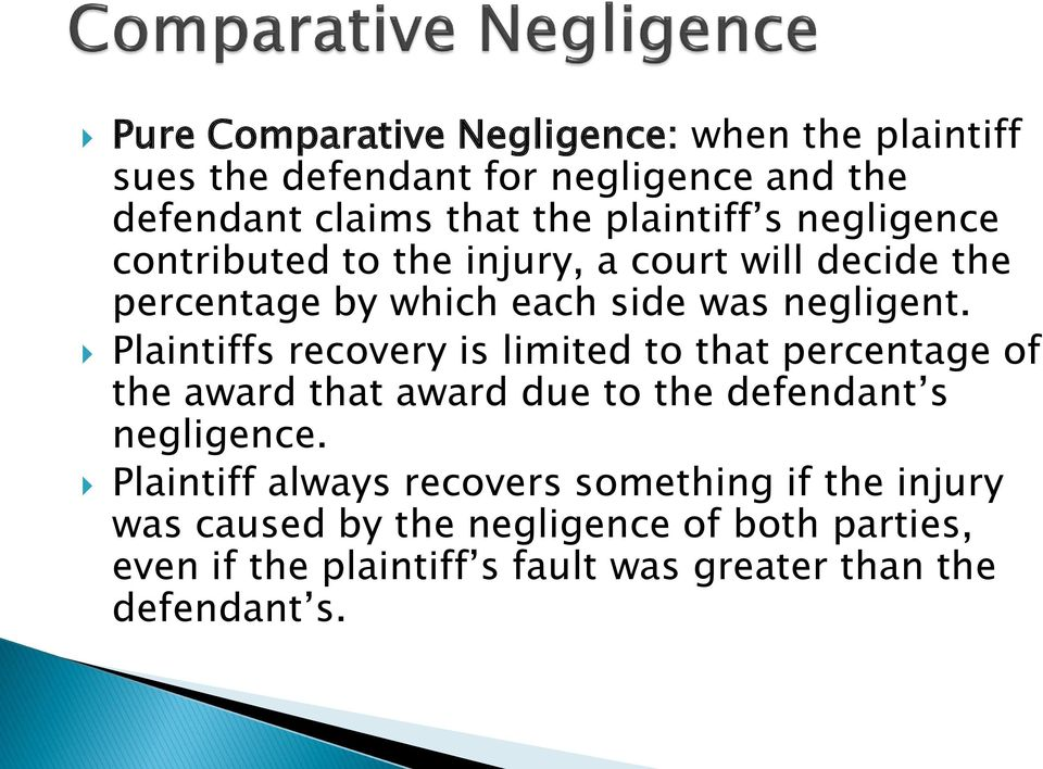Plaintiffs recovery is limited to that percentage of the award that award due to the defendant s negligence.