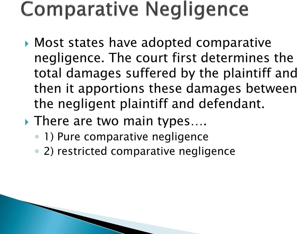 then it apportions these damages between the negligent plaintiff and
