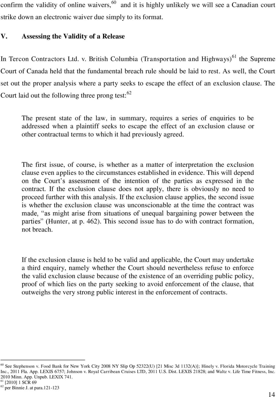 exclusion clause contra proferentem rule Exclusion of liability for negligence  inconstruing an exemption clause certain general  ofstrict interpretation and the contra proferentem rule are not.