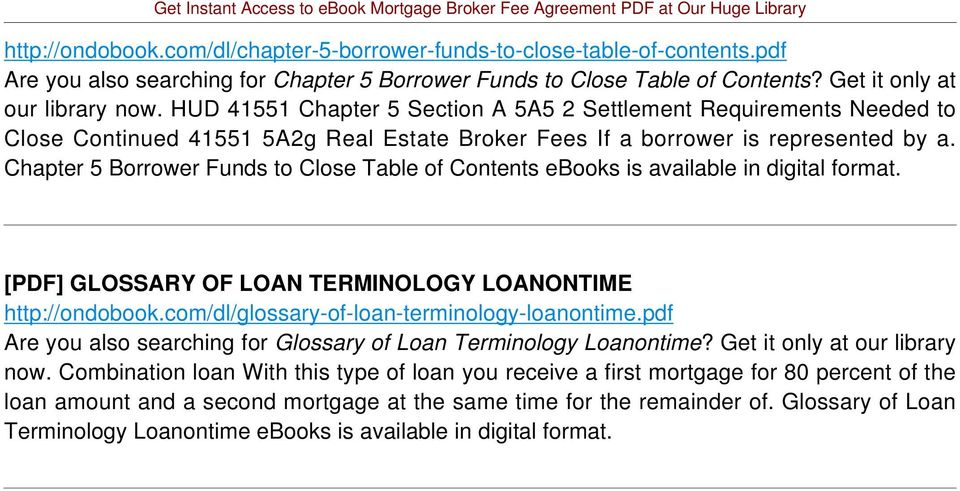 Chapter 5 Borrower Funds to Close Table of Contents ebooks is available in digital [PDF] GLOSSARY OF LOAN TERMINOLOGY LOANONTIME http://ondobook.com/dl/glossary-of-loan-terminology-loanontime.