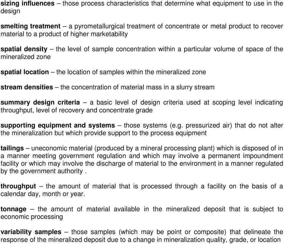 mineralized zone stream densities the concentration of material mass in a slurry stream summary design criteria a basic level of design criteria used at scoping level indicating throughput, level of