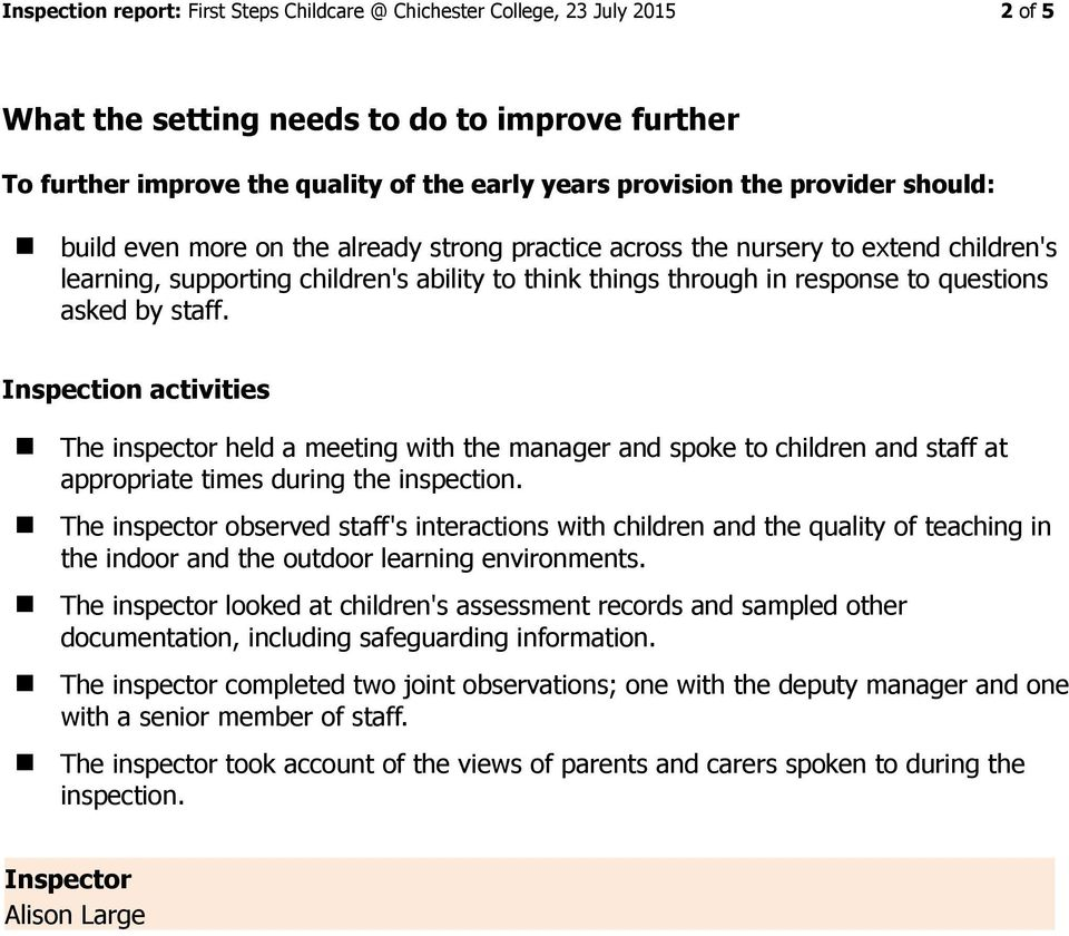 by staff. Inspection activities The inspector held a meeting with the manager and spoke to children and staff at appropriate times during the inspection.