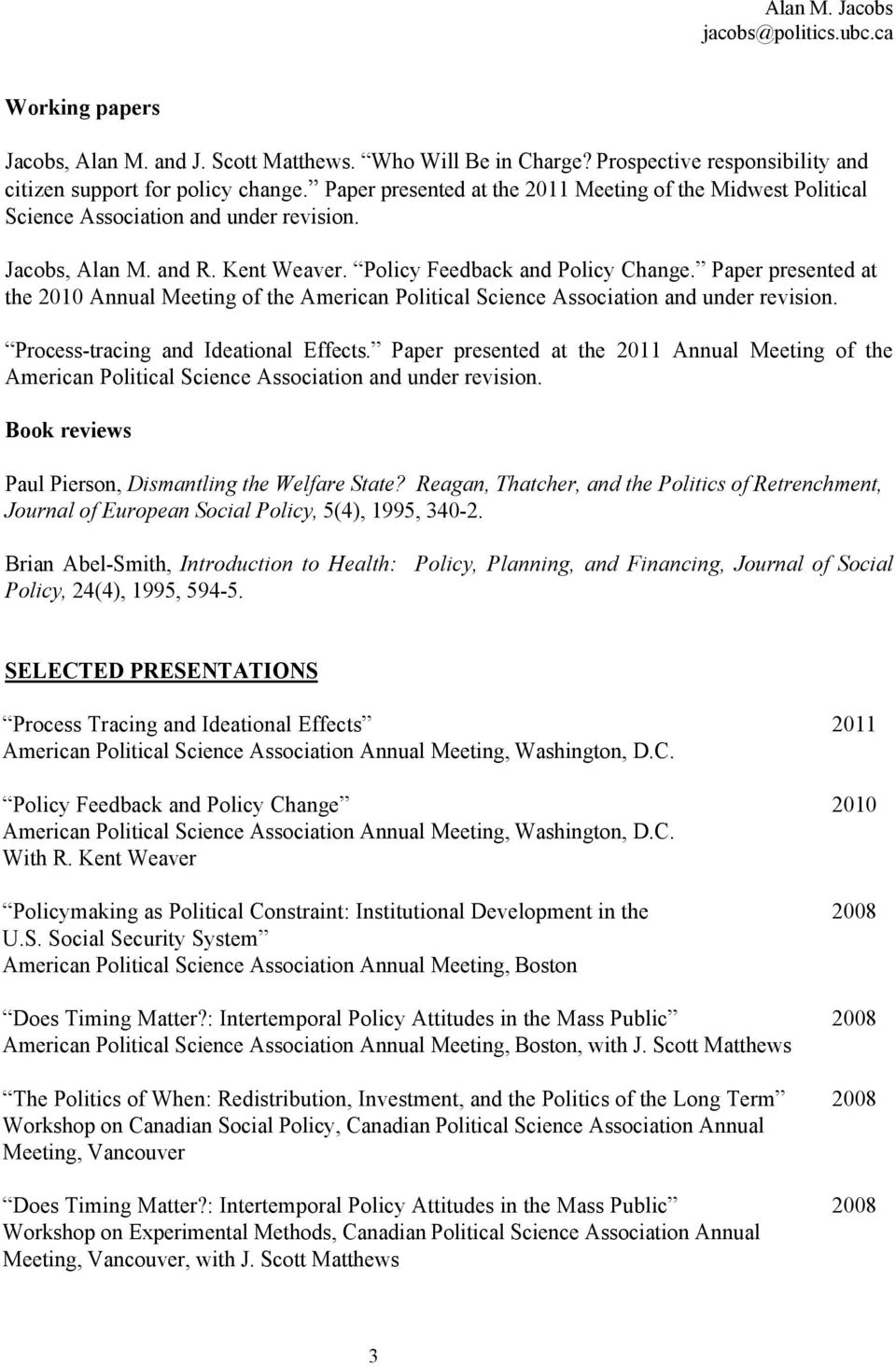 Paper presented at the 2010 Annual Meeting of the American Political Science Association and under revision. Process-tracing and Ideational Effects.