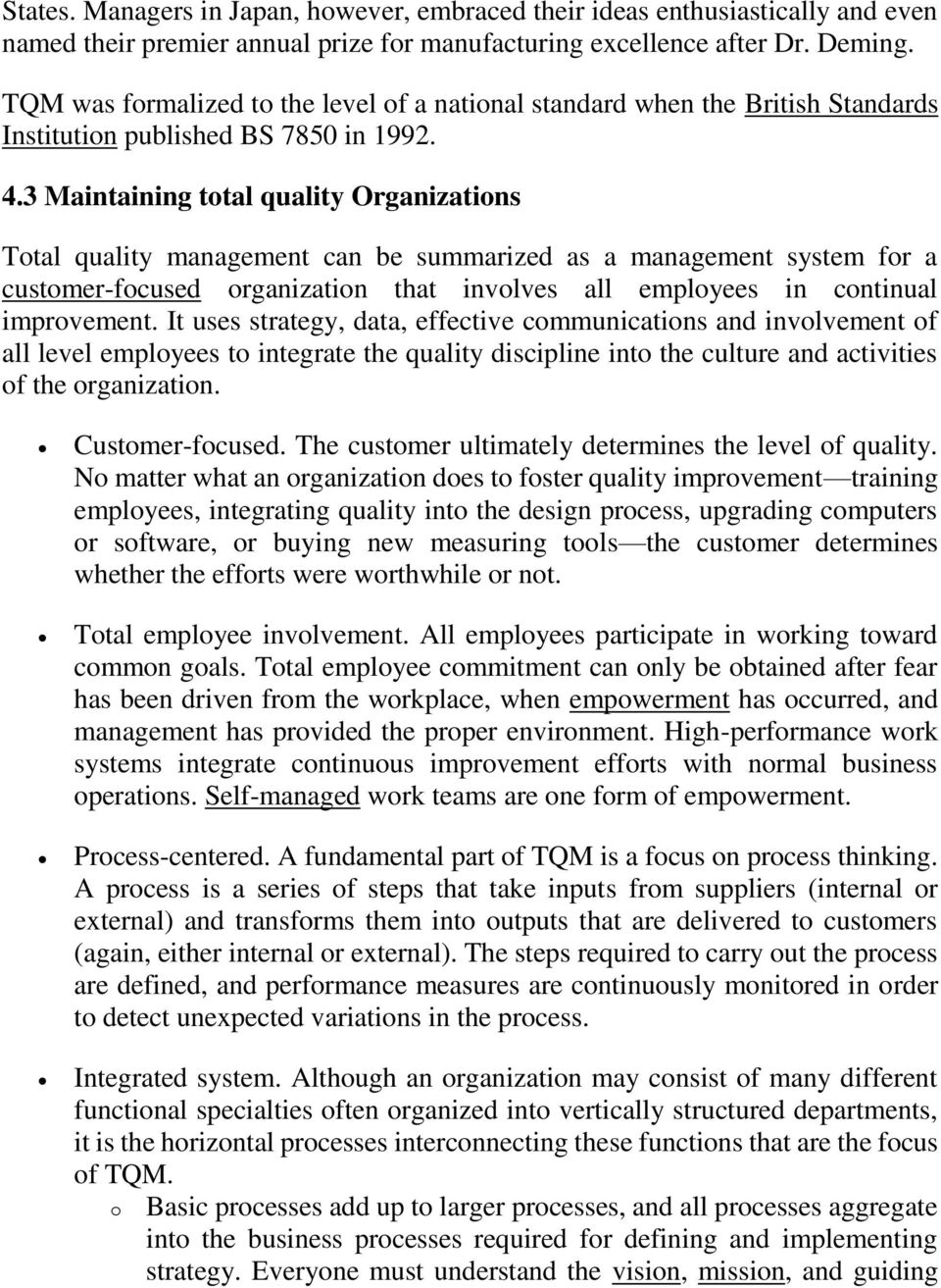 3 Maintaining total quality Organizations Total quality management can be summarized as a management system for a customer-focused organization that involves all employees in continual improvement.