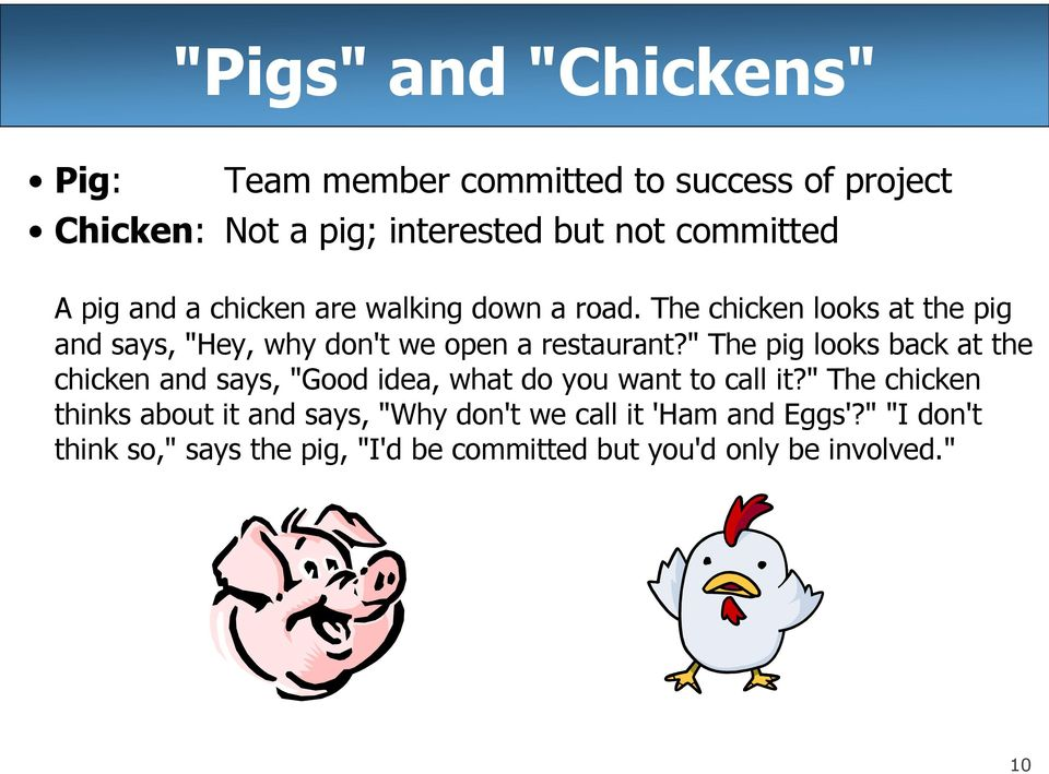 """ The pig looks back at the chicken and says, ""Good idea, what do you want to call it?"