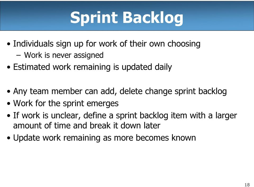backlog Work for the sprint emerges If work is unclear, define a sprint backlog item with